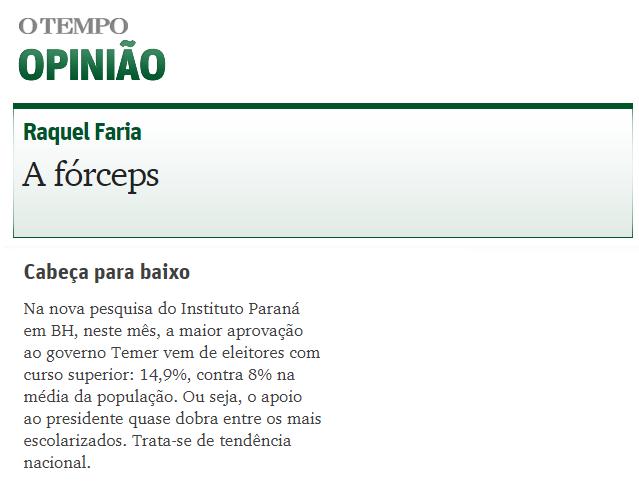 O Tempo – Opinião cita em matéria pesquisa realizada em Belo Horizonte sobre a popularidade do Presidente Michel Temer