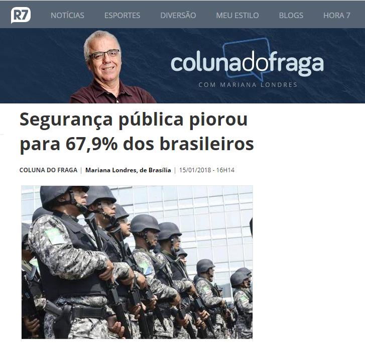 Portal R7 Notícias – Coluna do Fraga divulga pesquisa realizada pela Paraná Pesquisas sobre a segurança pública nos últimos anos