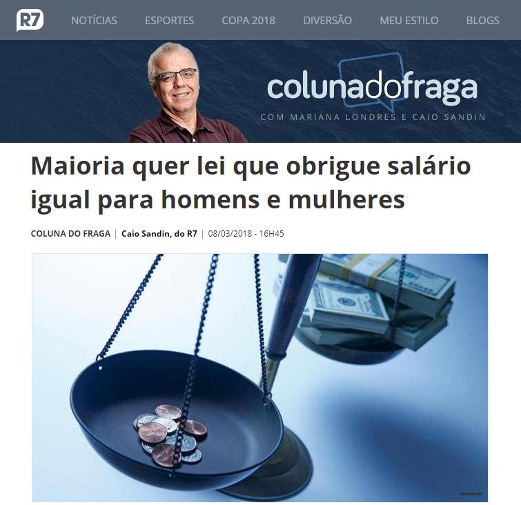 Portal R7 Notícias – Coluna do Fraga divulga pesquisa realizada pela Paraná Pesquisas sobre igualdade salarial entre Homens e Mulheres