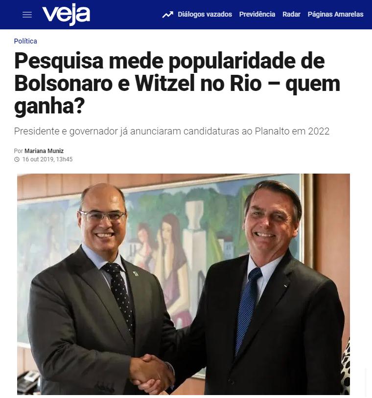 Veja.com divulga pesquisa realizada no Município do Rio de Janeiro sobre a popularidade do Governador Wilson Witzel e do Presidente Jair Bolsonaro